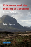 Jacket Image For: Volcanoes and the Making of Scotland