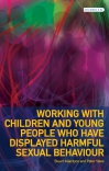 Jacket Image For: Working with Children and Young People who have displayed Harmful Sexual Behaviour